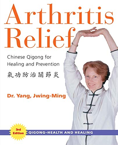 9781594390333: Arthritis Relief: Chinese Qigong for Healing and Prevention