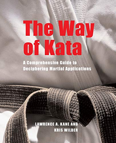 9781594390586: The Way of Kata: A Comprehensive Guide for Deciphering Martial Applications