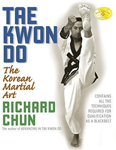 Tae Kwon Do: The Korean Martial Art: Richard Chun