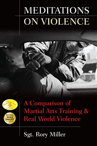 9781594391187: Meditations on Violence: A Comparison of Martial Arts Training & Real World Violence