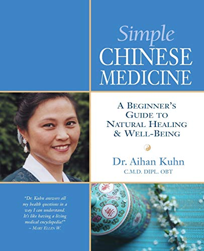 Simple Chinese Medicine: A Beginner's Guide to Natural Healing and Well-Being