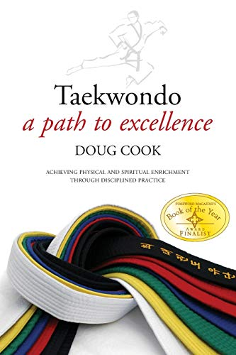 9781594391286: Taekwondo: A Path to Excellence