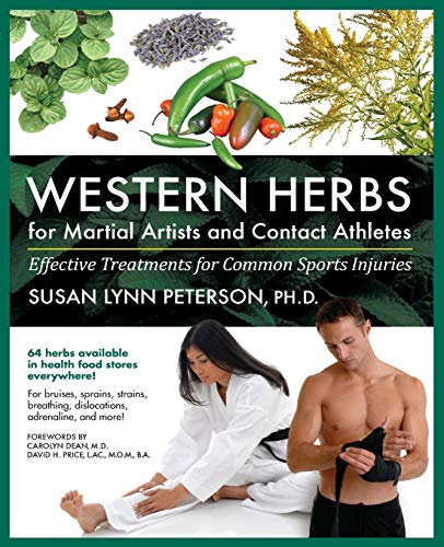 Western Herbs for Martial Artists and Contact Athletes: Effective Treatments for Common Sports ...
