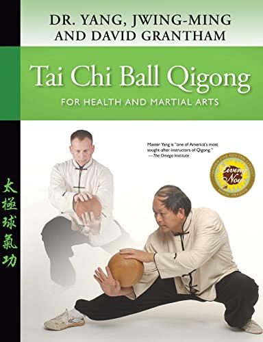 9781594391996: Tai Chi Ball Qigong: For Health and Martial Arts