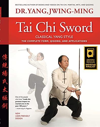 Tai Chi Sword Classical Yang Style: Yang, Jwing-Ming