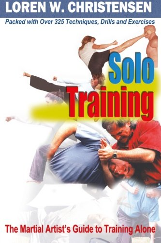 9781594394454: Solo Training: The Martial Artist's Guide to Training Alone