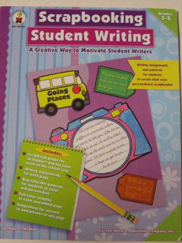Scrapbooking Student Writing - A Creative Way To Motivate Student Writers (grades 3-5): Hyman, ...