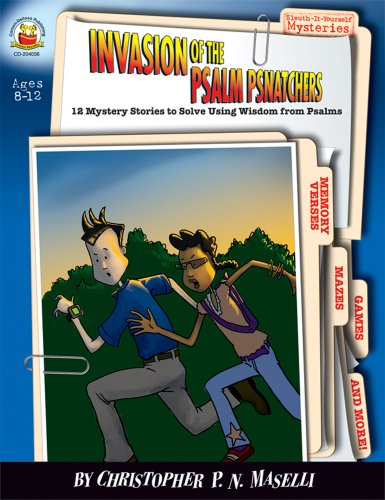 9781594413827: Invasion of the Psalm Psnatchers, Grades 3 - 6: 12 Mystery Stories to Solve Using Wisdom from Psalms (Sleuth-It-Yourself Mysteries)