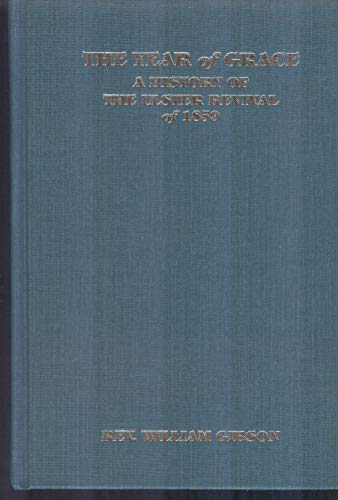 9781594420818: The Year of Grace: History of the Ulster Revival 1859