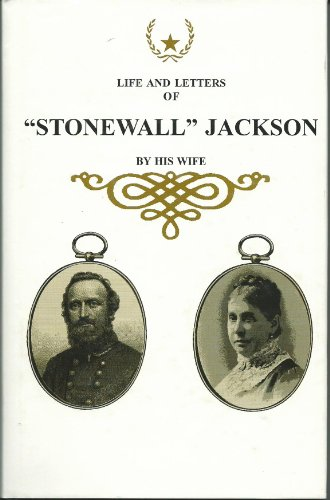 The Life and Letters of Stonewall Jackson
