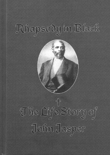 9781594421488: Rhapsody in Black: The Life Story of John Jasper
