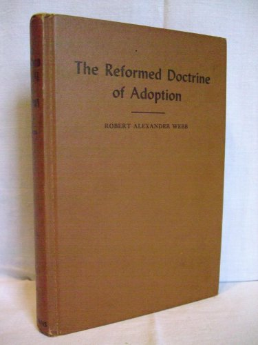 9781594421778: The Reformed Doctrine of Adoption