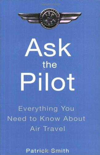 9781594480041: Ask the Pilot