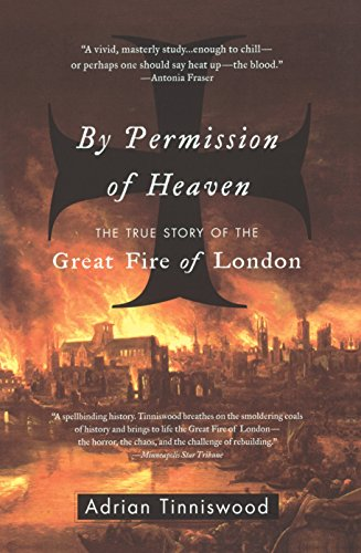 9781594480393: By Permission Of Heaven: The True Story of the Great Fire of London