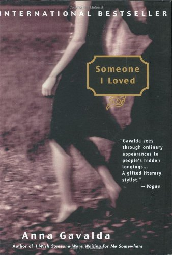 Someone I Loved (Je l'aimais) (English and French Edition) (1594480419) by Anna Gavalda