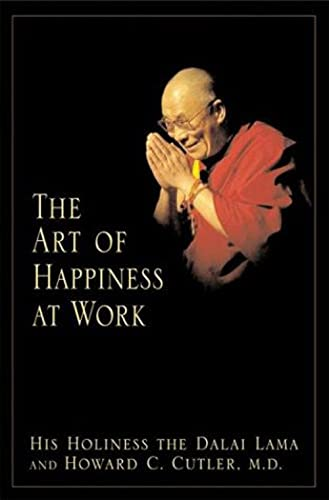 9781594480546: The Art of Happiness at Work