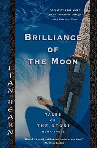 9781594480867: Brilliance of the Moon: Tales of the Otori, Book Three