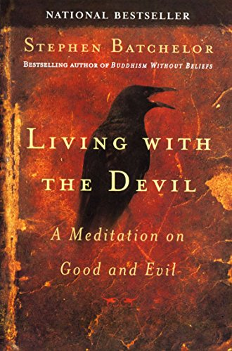 9781594480874: Living with the Devil: A Buddhist Meditation On Good and Evil