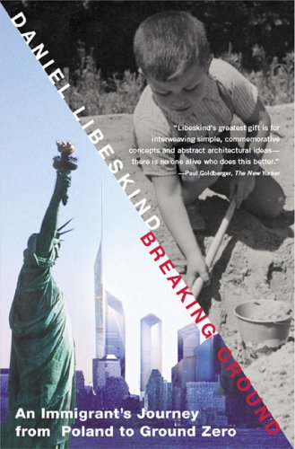 9781594481321: Breaking Ground: An Immigrant's Journey from Poland to Ground Zero