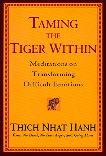 Taming the Tiger Within : Meditations on: Pritam Singh; Thich