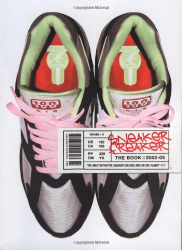 9781594481673: Sneaker Freaker: The Ultimate Handbook By, For, and About the Sneaker-obsessed