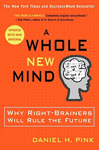 9781594481710: A Whole New Mind: Why Right-Brainers Will Rule the Future