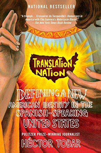 9781594481765: Translation Nation: Defining a New American Identity in the Spanish-Speaking United States