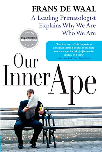 Our Inner Ape: A Leading Primatologist Explains Why We Are Who We Are (1594481962) by Frans de Waal