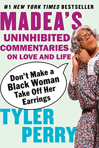 9781594482403: Don't Make a Black Woman Take Off Her Earrings: Madea's Uninhibited Commentaries on Love and Life