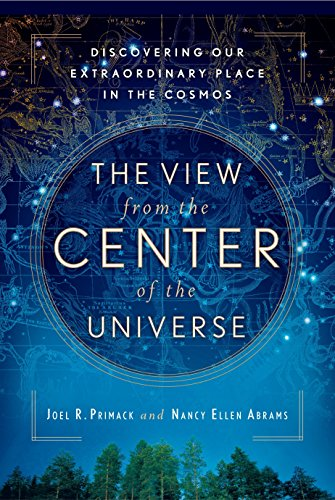 9781594482557: The View from the Center of the Universe: Discovering Our Extraordinary Place in the Cosmos