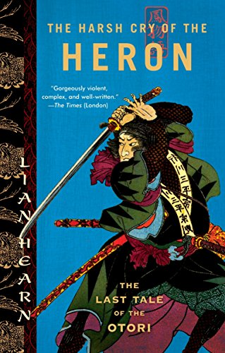 The Harsh Cry of the Heron - the Last Tale of the Otori