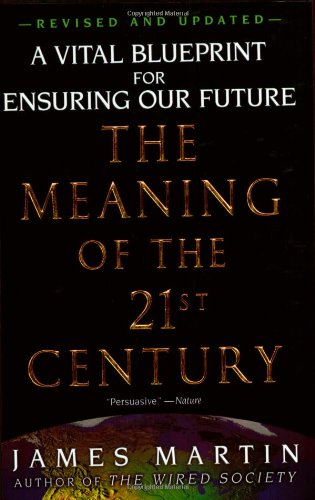 The Meaning of the 21st Century : James Martin