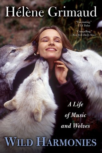 9781594482663: Wild Harmonies: A Life of Music and Wolves