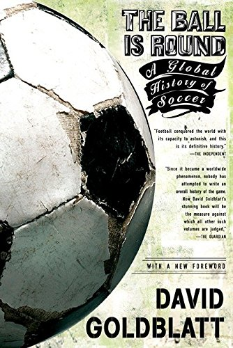 9781594482960: The Ball Is Round: A Global History of Soccer