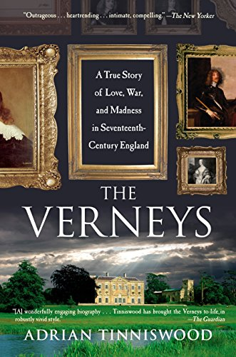 9781594483097: The Verneys: A True Story of Love, War, and Madness in Seventeenth-Century England