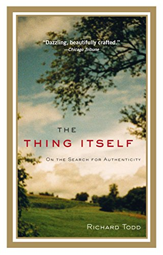 9781594483844: The Thing Itself: On the Search for Authenticity