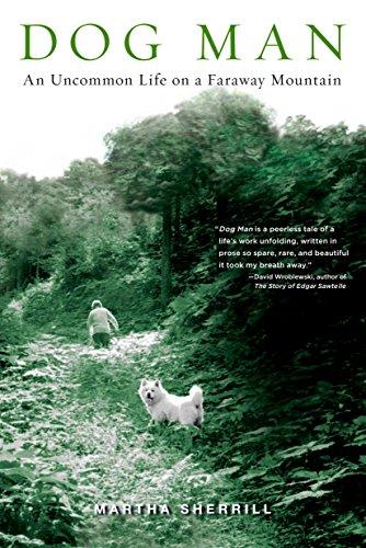 9781594483905: Dog Man: An Uncommon Life on a Faraway Mountain