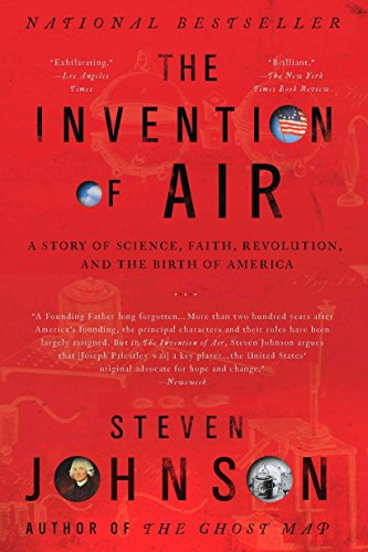 9781594484018: The Invention of Air: A Story Of Science, Faith, Revolution, And The Birth Of America