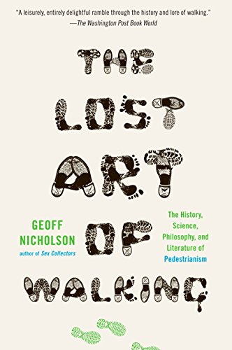 9781594484032: The Lost Art of Walking: The History, Science, and Literature of Pedestrianism