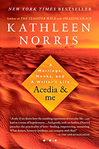 9781594484384: Acedia & me: A Marriage, Monks, and a Writer's Life