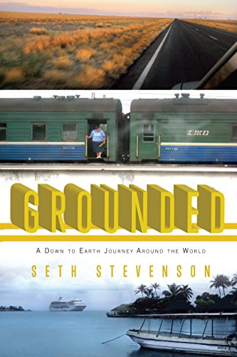 9781594484421: Grounded: A Down to Earth Journey Around the World