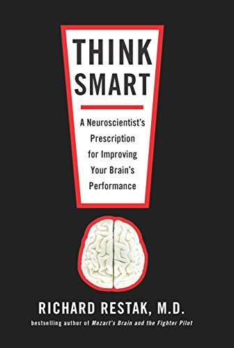 9781594484438: Think Smart: A Neuroscientist's Prescription for Improving Your Brain's Performance