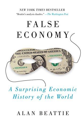 9781594484445: False Economy: A Surprising Economic History of the World