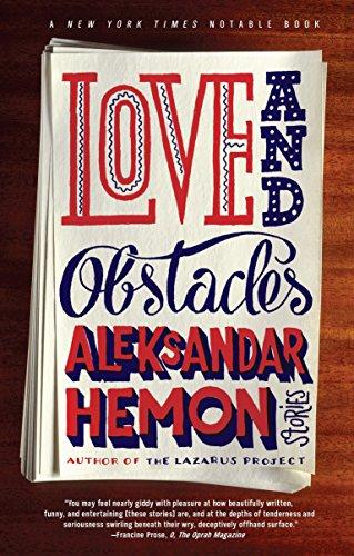 Love and Obstacles: Aleksandar Hemon