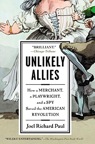 9781594484872: Unlikely Allies: How a Merchant, a Playwright, and a Spy Saved the American Revolution