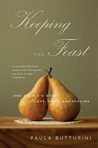 9781594485008: Keeping the Feast: One Couple's Story of Love, Food, and Healing