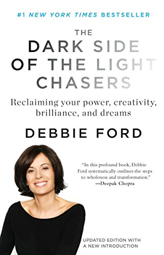 9781594485251: The Dark Side of the Light Chasers: Reclaiming Your Power, Creativity, Brilliance, and Dreams