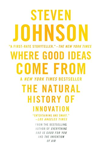 Where Good Ideas Come From: The Natural History of Innovation (1594485380) by Steven Johnson