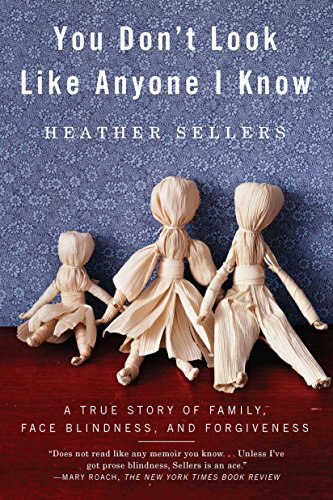 9781594485404: You Don't Look Like Anyone I Know: A True Story of Family, Face Blindness, and Forgiveness