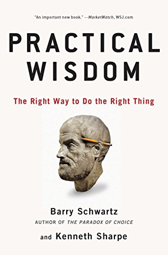 9781594485435: Practical Wisdom: The Right Way to Do the Right Thing